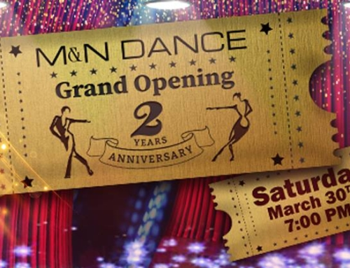 Saturday, March 30th:  Grand Opening – M&N Dance 2nd Anniversary